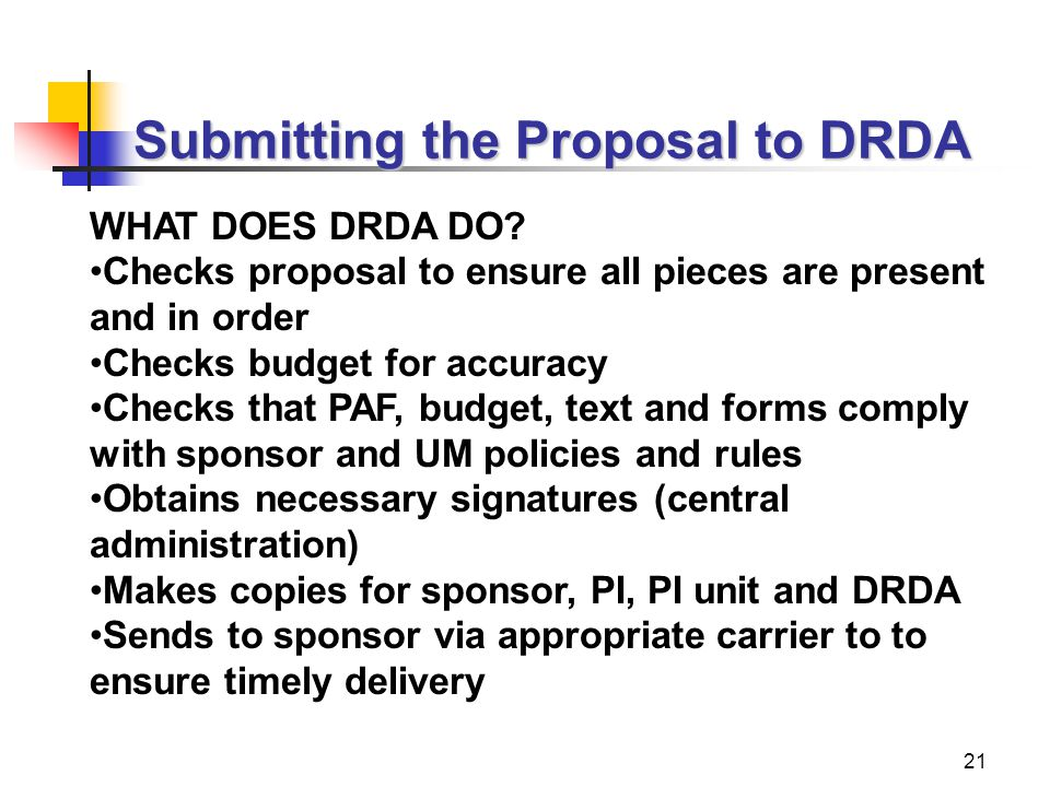 21 Submitting the Proposal to DRDA WHAT DOES DRDA DO.