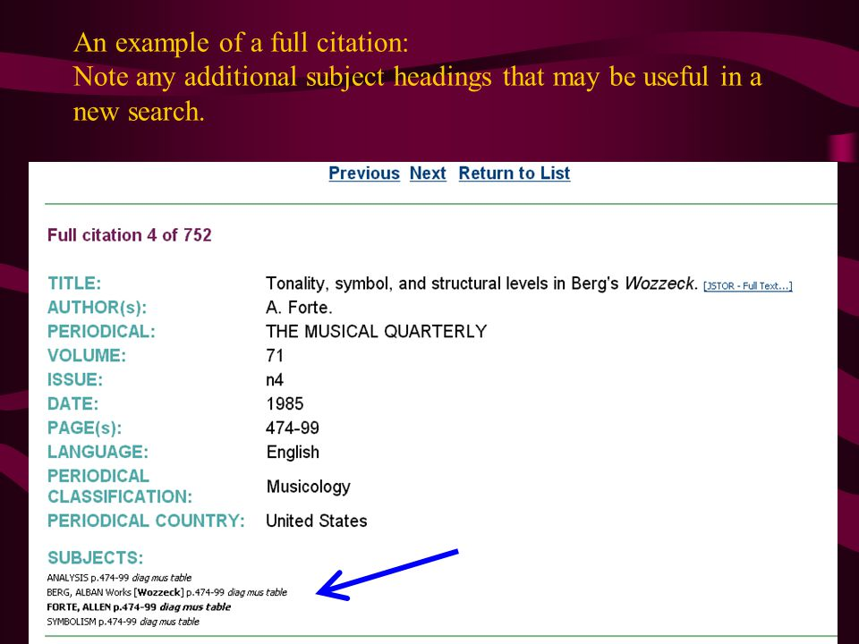 An example of a full citation: Note any additional subject headings that may be useful in a new search.