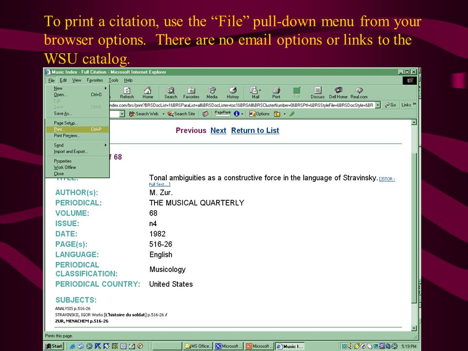 To print a citation, use the File pull-down menu from your browser options.