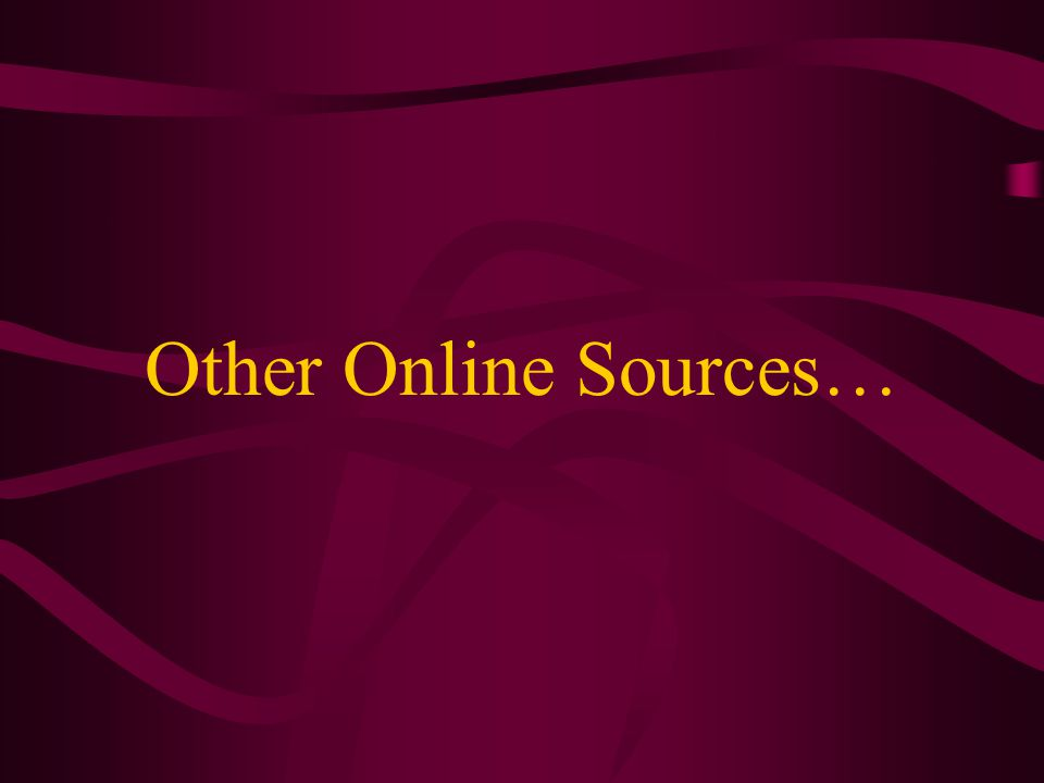 Other Online Sources…