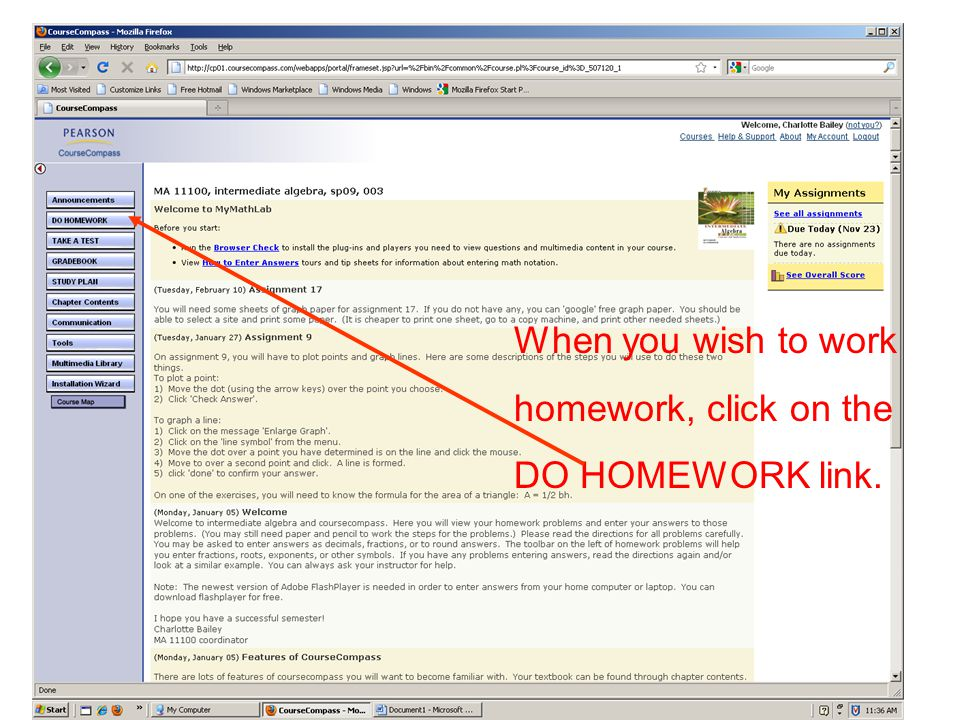 When you wish to work homework, click on the DO HOMEWORK link.
