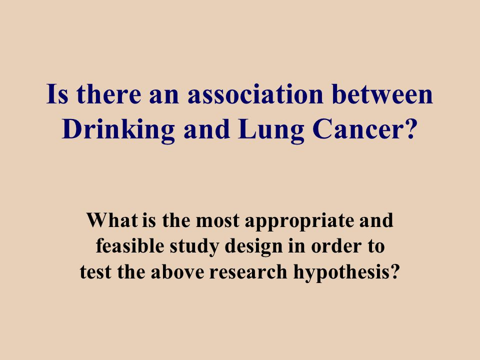 Is there an association between Drinking and Lung Cancer.
