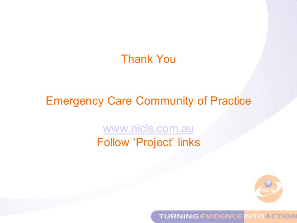 Thank You Emergency Care Community of Practice   Follow 'Project' links