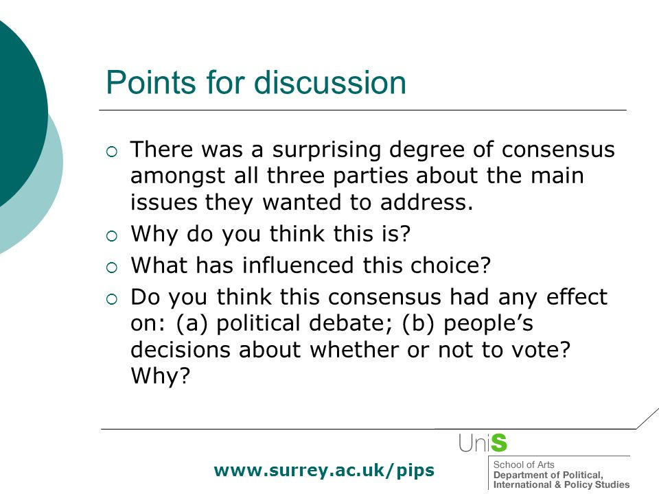 Points for discussion  There was a surprising degree of consensus amongst all three parties about the main issues they wanted to address.