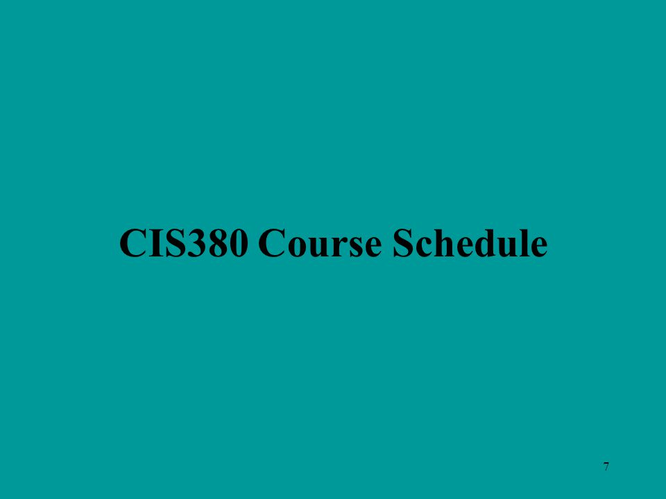 7 CIS380 Course Schedule