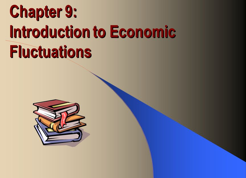 Chapter 9: Introduction to Economic Fluctuations