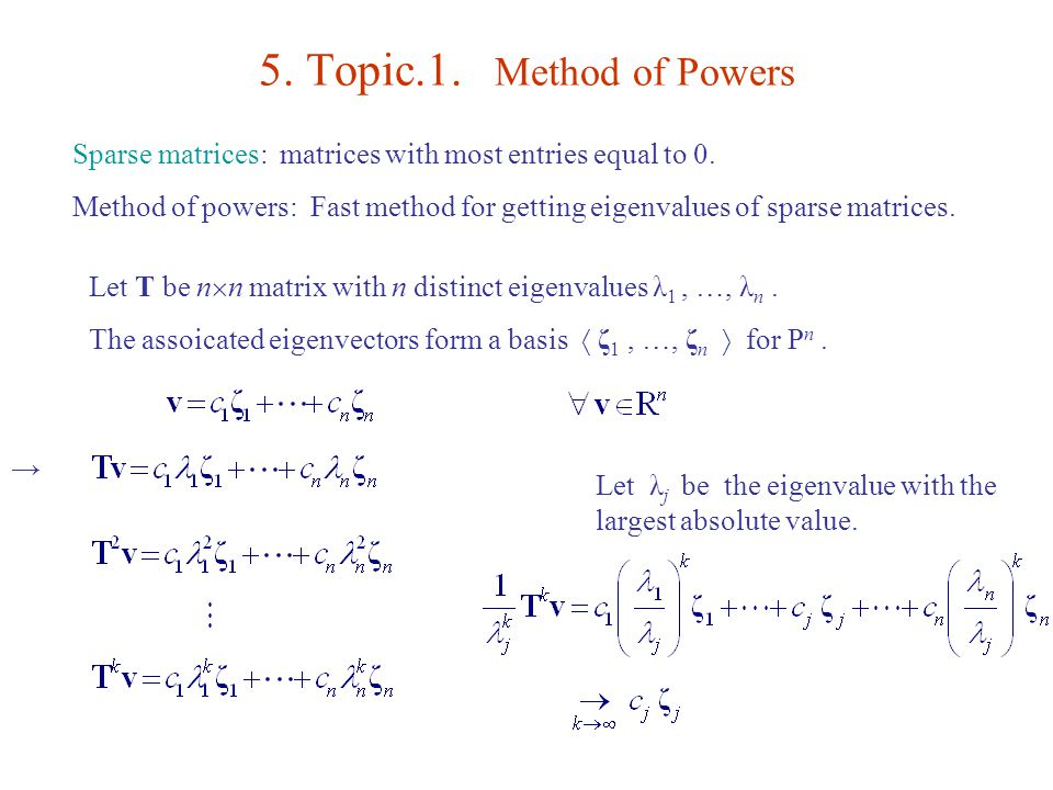5. Topic.1. Method of Powers Sparse matrices: matrices with most entries equal to 0.