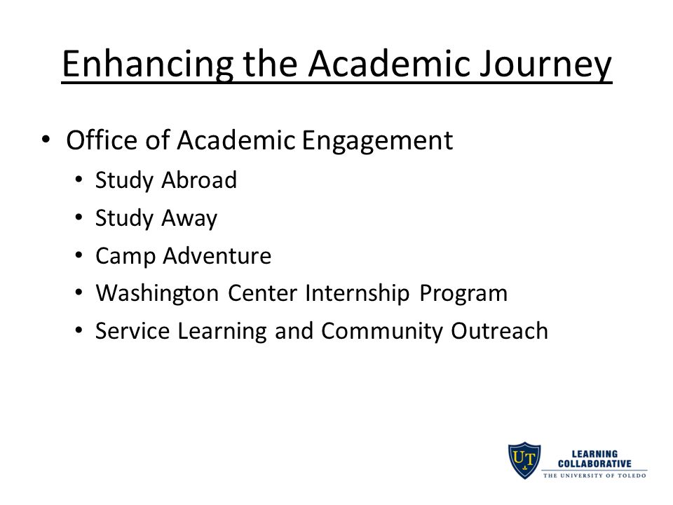 Enhancing the Academic Journey Office of Academic Engagement Study Abroad Study Away Camp Adventure Washington Center Internship Program Service Learning and Community Outreach