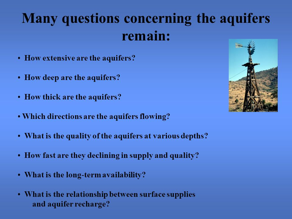 How extensive are the aquifers. How deep are the aquifers.