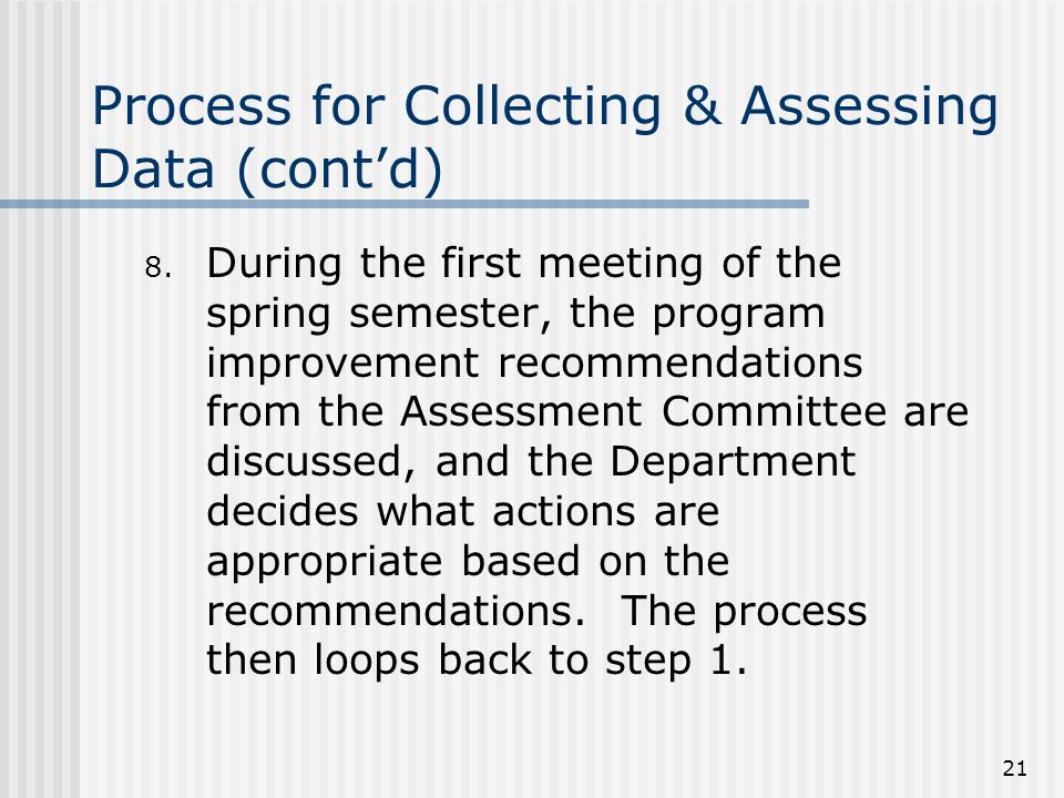 21 Process for Collecting & Assessing Data (cont'd) 8.