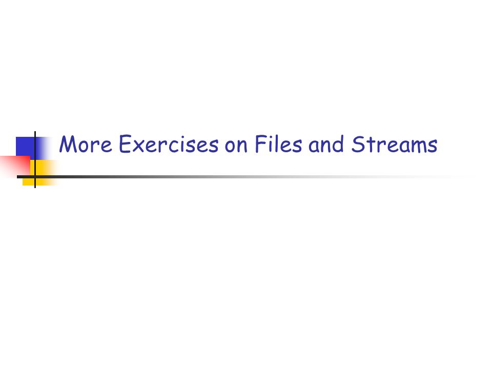 More Exercises on Files and Streams
