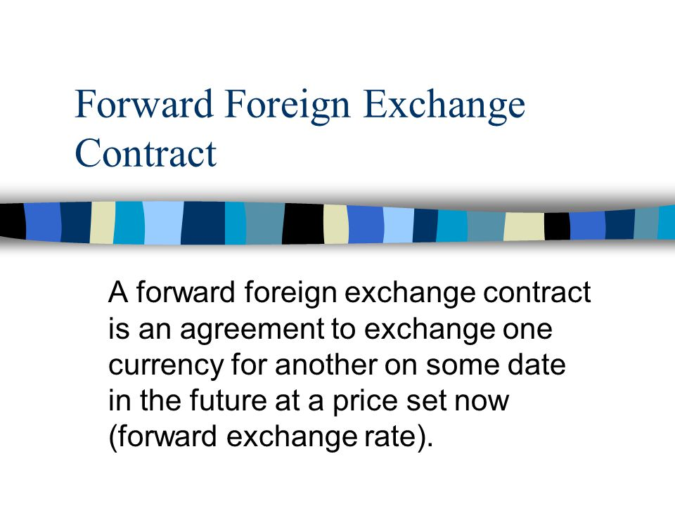 Forward Foreign Exchange Contract A Forward Foreign Exchange