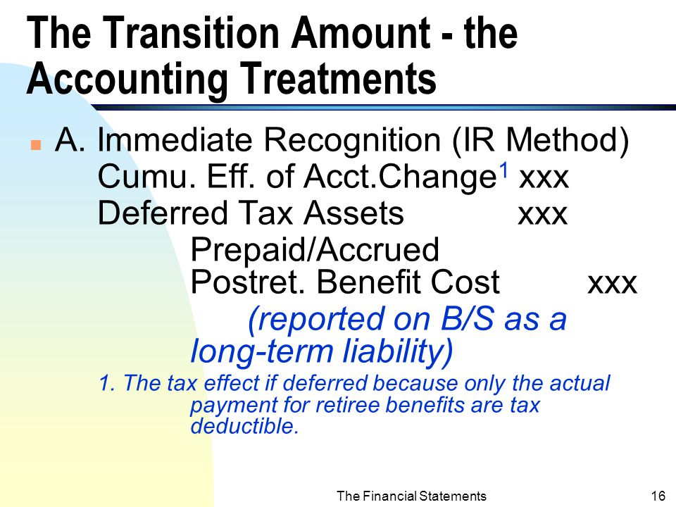 The Financial Statements15 The Transition Amount n At the adoption of SFAS No.