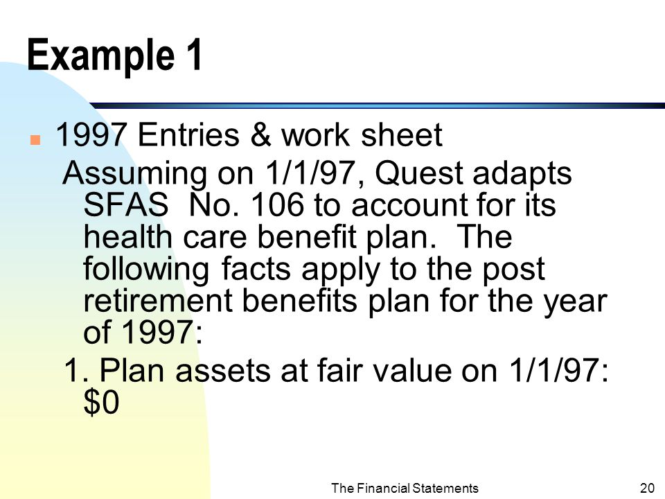 The Financial Statements19 Off Balance Sheet Items Related to Postretirement Benefits 1.