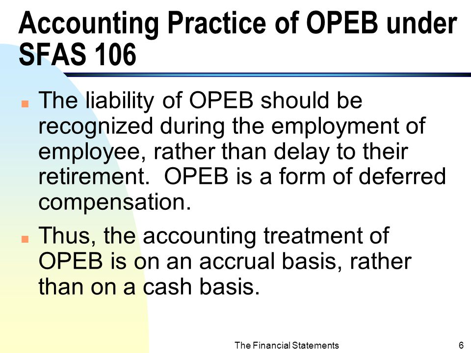 The Financial Statements5 Accounting Practice of OPEB (Other Post Employment Benefits) Prior to SFAS