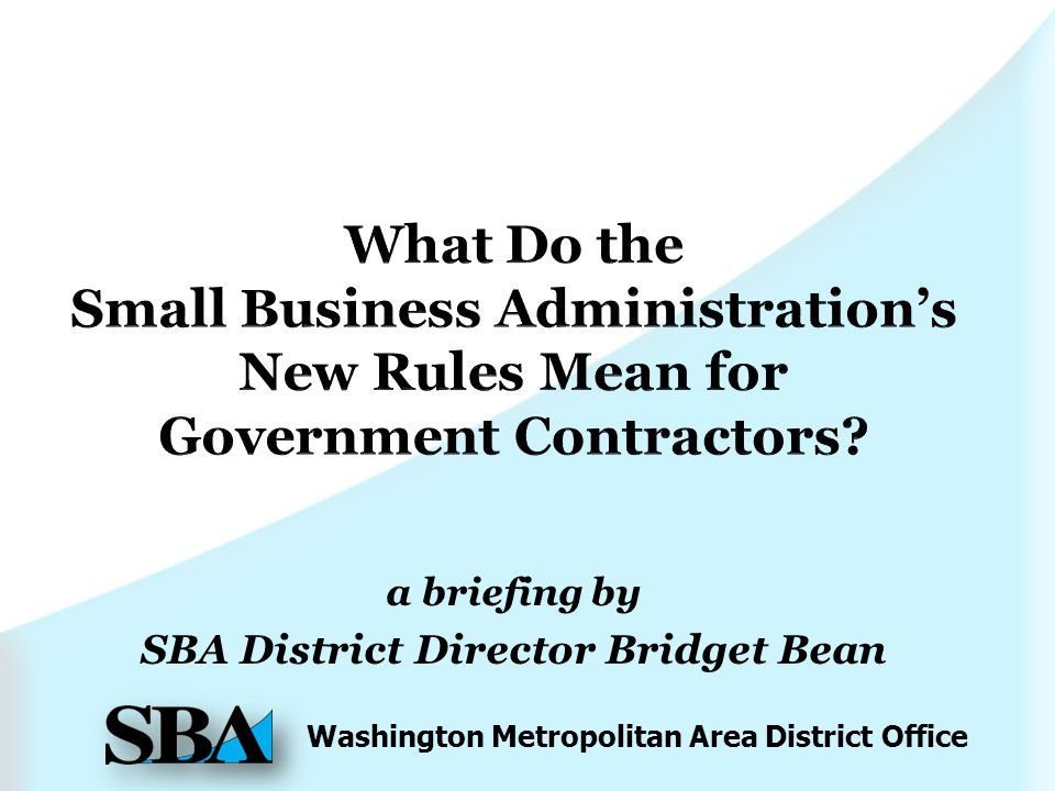 Washington Metropolitan Area District Office a briefing by SBA District Director Bridget Bean