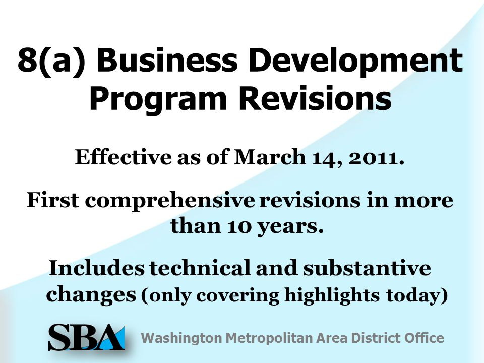 Washington Metropolitan Area District Office 8(a) Business Development Program Revisions Effective as of March 14, 2011.
