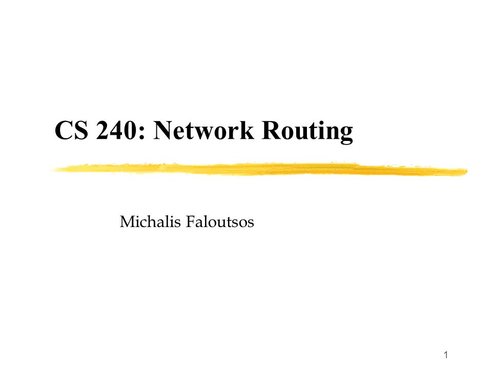 cs network routing michalis faloutsos class overview  1 1 cs 240 network routing michalis faloutsos