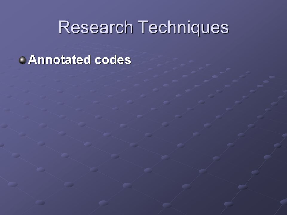Research Techniques Annotated codes