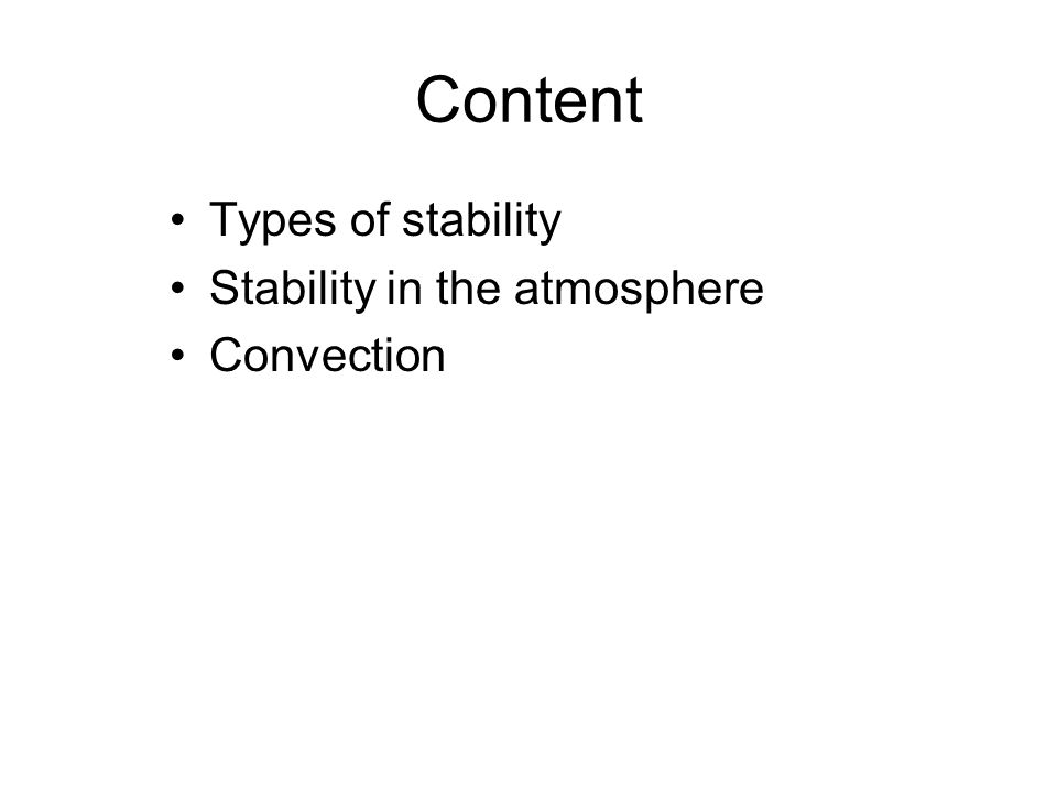 Content Types of stability Stability in the atmosphere Convection