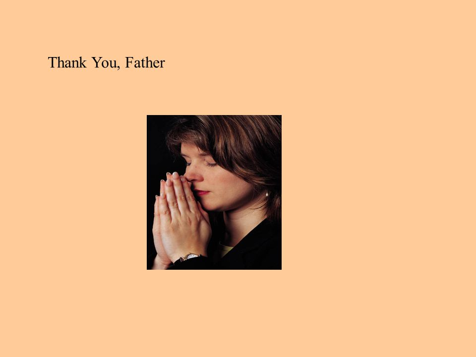 Thank You, Father