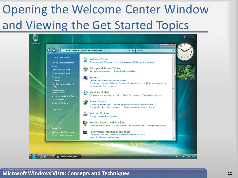 Opening the Welcome Center Window and Viewing the Get Started Topics 12 Microsoft Windows Vista: Concepts and Techniques