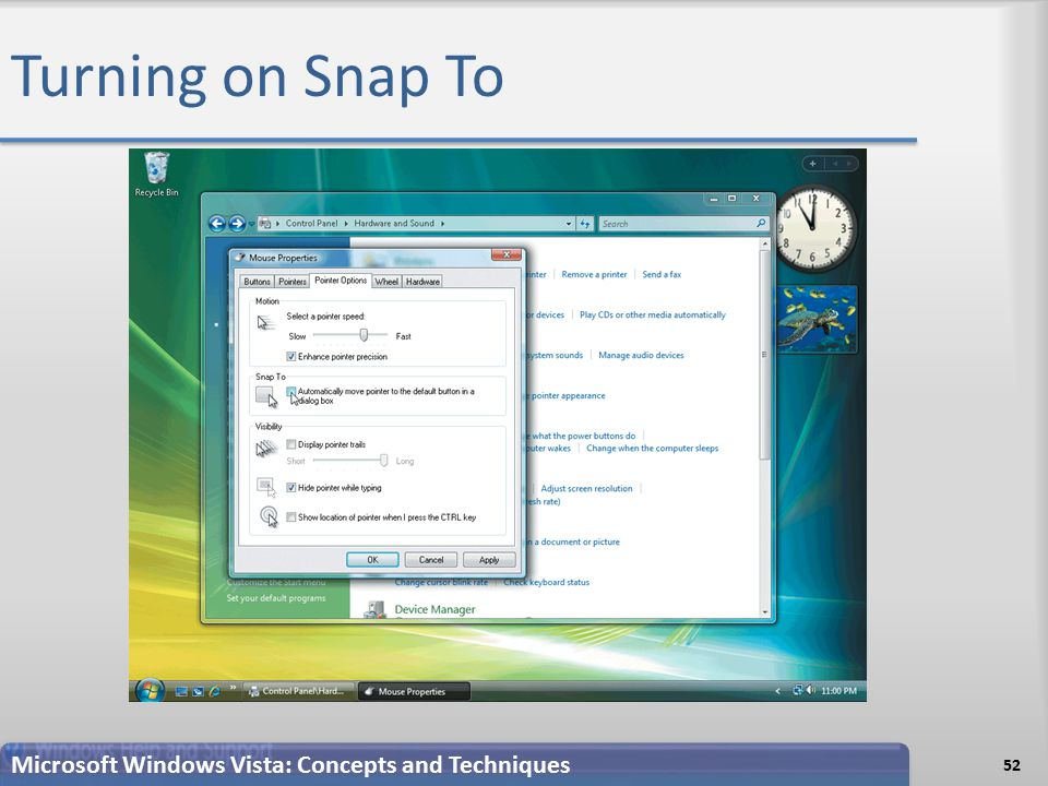 Turning on Snap To 52 Microsoft Windows Vista: Concepts and Techniques