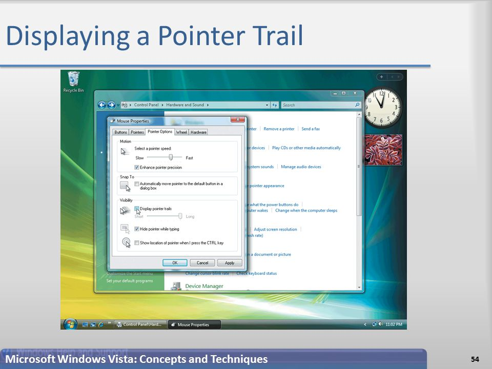 Displaying a Pointer Trail 54 Microsoft Windows Vista: Concepts and Techniques