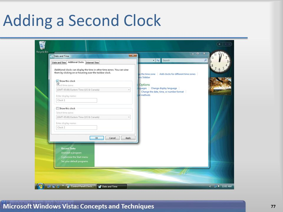 Adding a Second Clock 77 Microsoft Windows Vista: Concepts and Techniques