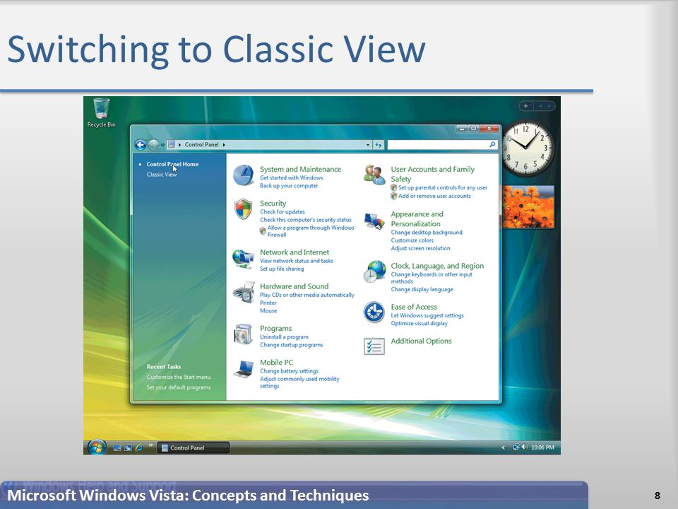 Switching to Classic View 8 Microsoft Windows Vista: Concepts and Techniques