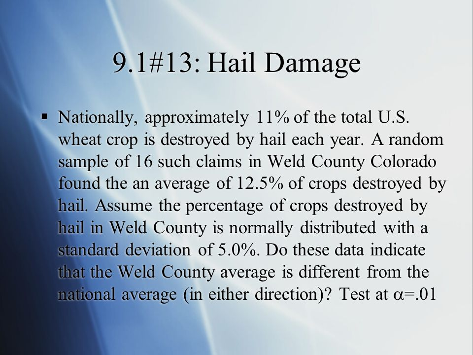 9.1#13: Hail Damage  Nationally, approximately 11% of the total U.S.