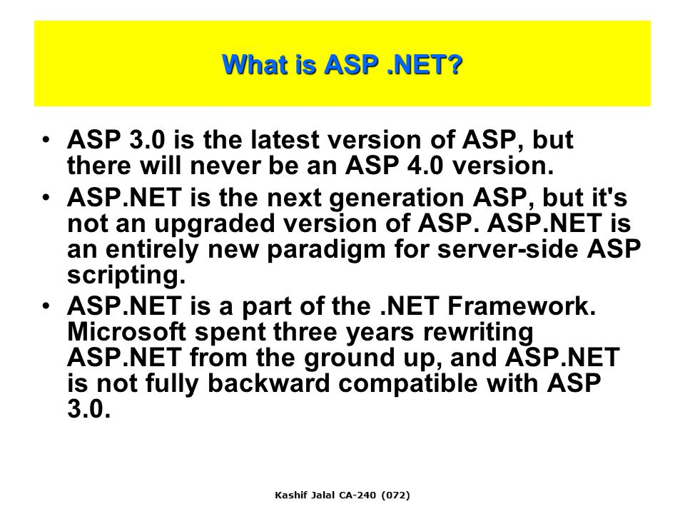 Kashif Jalal CA-240 (072) What is ASP.NET.