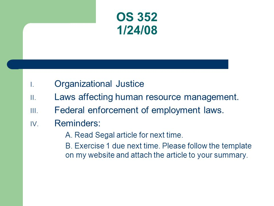 OS 352 1/24/08 I. Organizational Justice II. Laws affecting human resource management.
