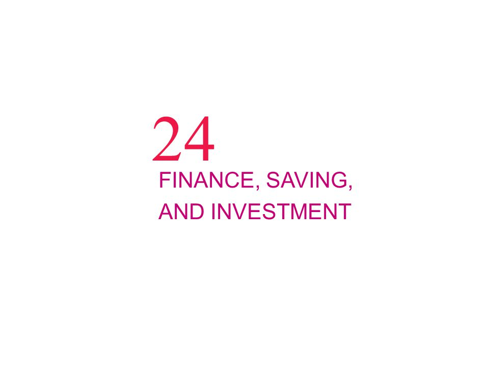24 FINANCE, SAVING, AND INVESTMENT