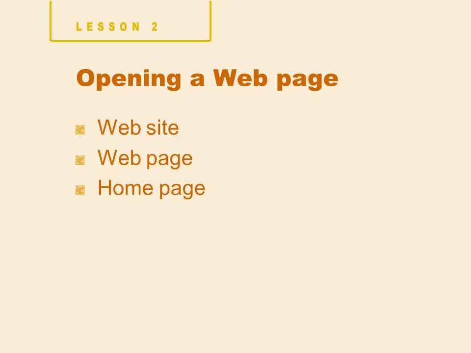 Opening a Web page Web site Web page Home page