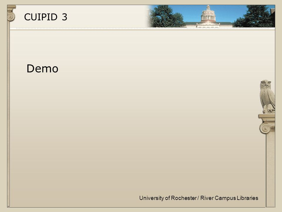 University of Rochester / River Campus Libraries CUIPID 3 Demo