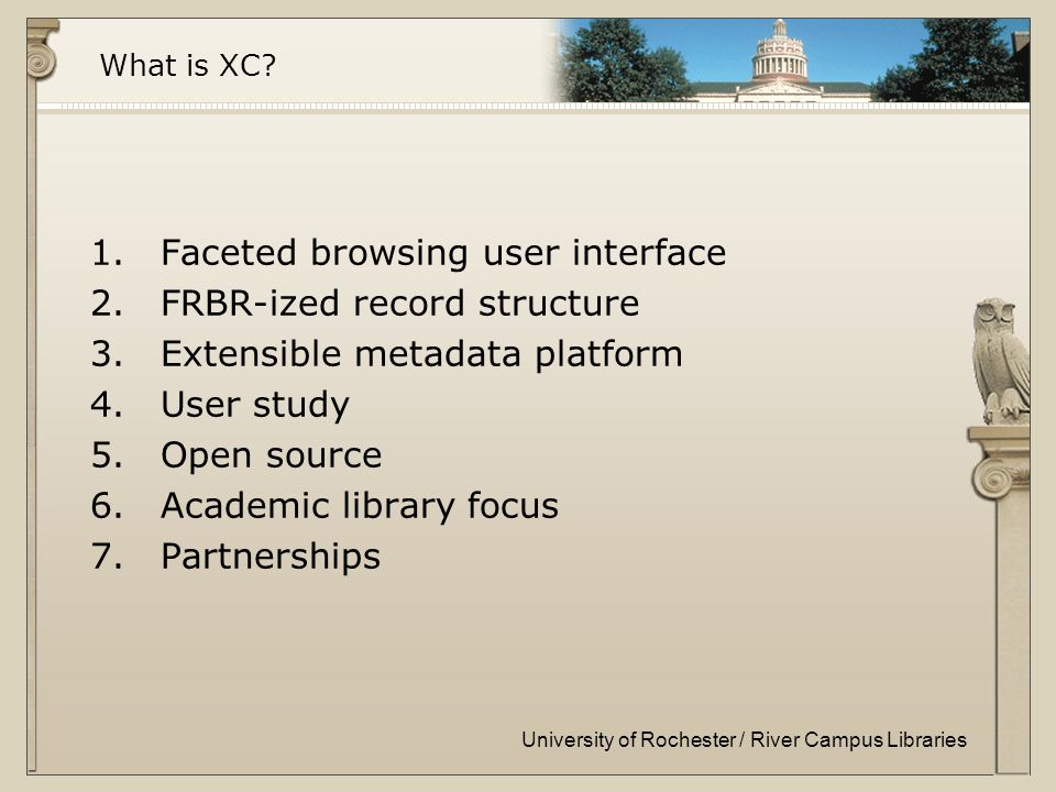 University of Rochester / River Campus Libraries What is XC.