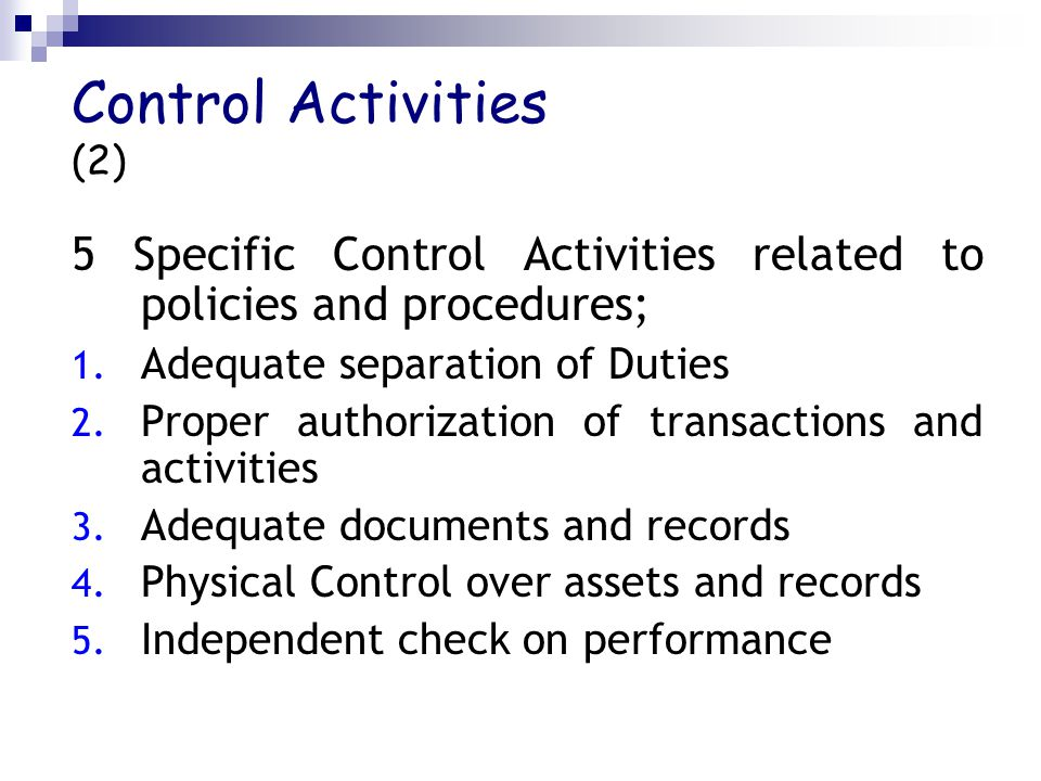 Control Activities (2) 5 Specific Control Activities related to policies and procedures; 1.