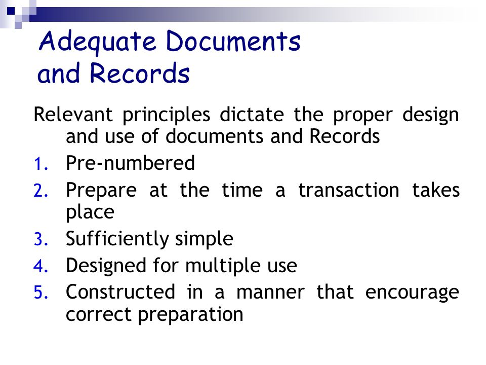 Adequate Documents and Records Relevant principles dictate the proper design and use of documents and Records 1.