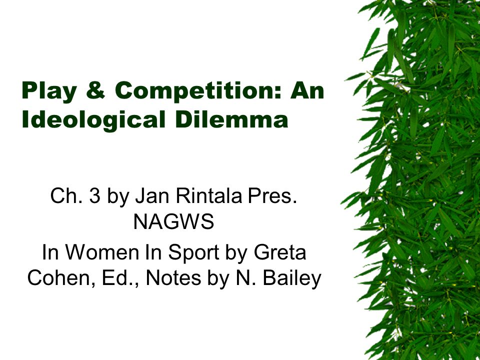 Play & Competition: An Ideological Dilemma Ch. 3 by Jan Rintala Pres.