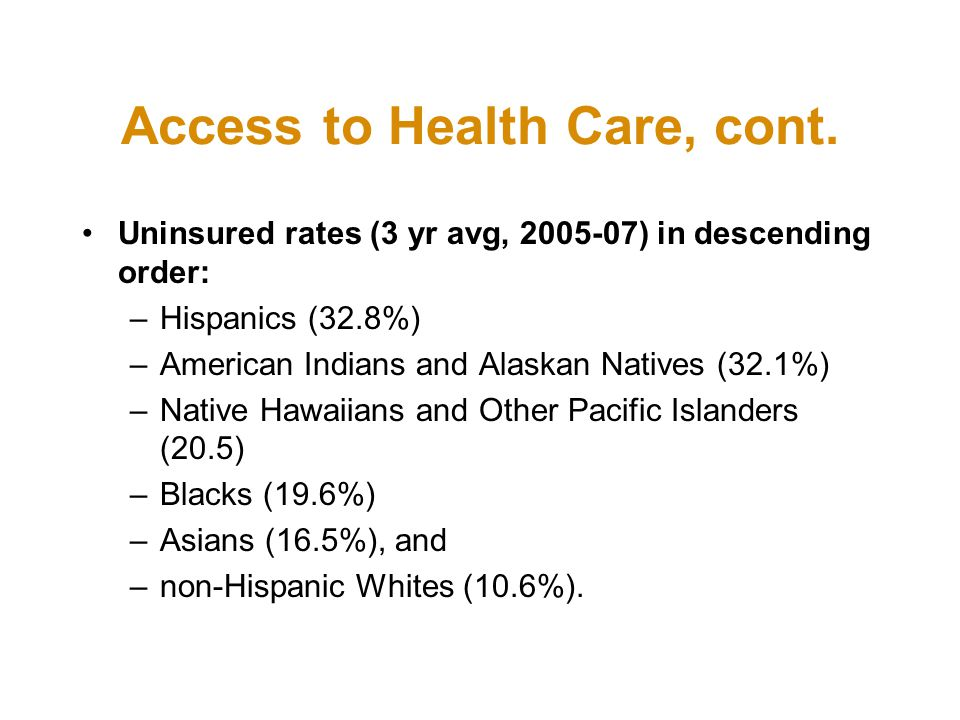 Access to Health Care, cont.