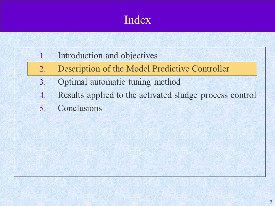 5 Index 1. Introduction and objectives 2. Description of the Model Predictive Controller 3.