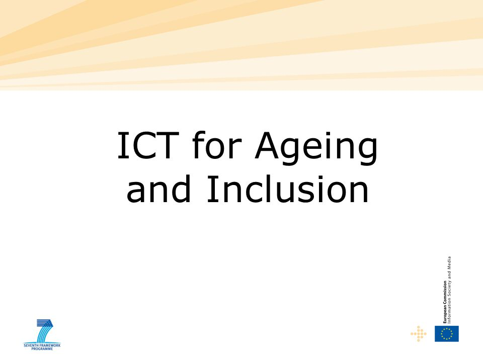 ICT for Ageing and Inclusion