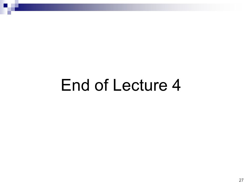 27 End of Lecture 4