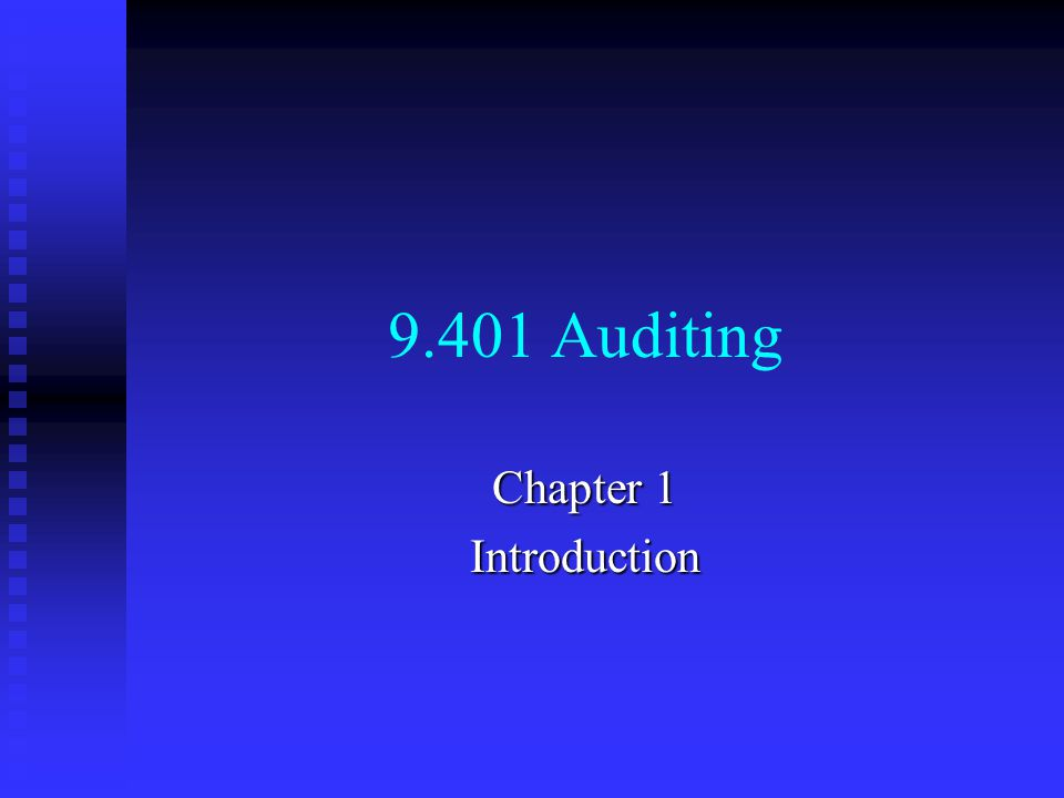 9.401 Auditing Chapter 1 Introduction