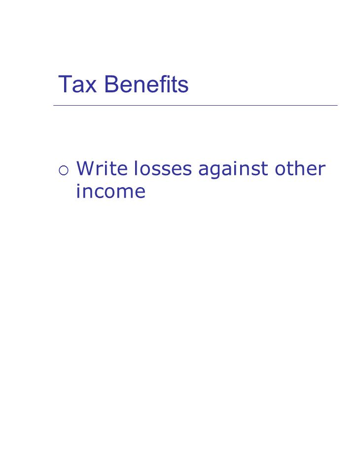 Tax Benefits  Write losses against other income