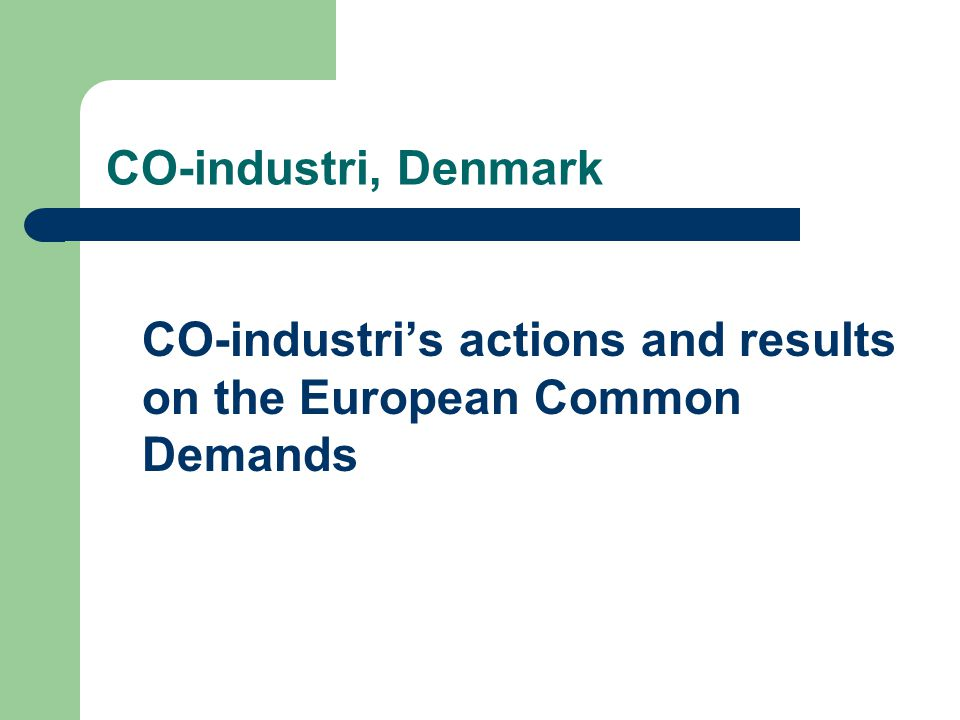 CO-industri, Denmark CO-industri's actions and results on the European Common Demands