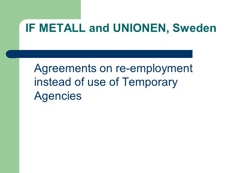 IF METALL and UNIONEN, Sweden Agreements on re-employment instead of use of Temporary Agencies