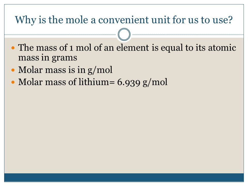 Why is the mole a convenient unit for us to use.