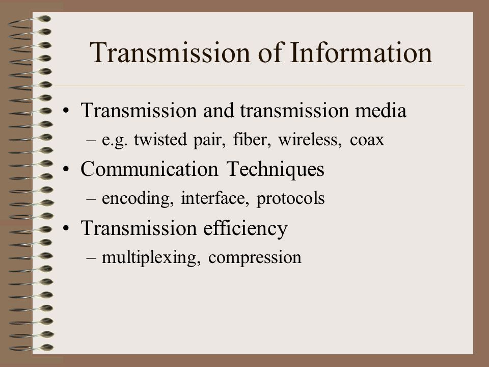 Transmission of Information Transmission and transmission media –e.g.